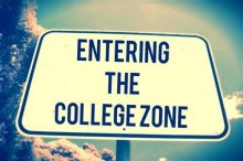 "Road sign stating ""Entering the College Zone"""